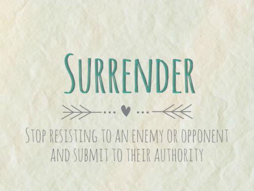 """""""Surrender / サレンダー""""の意味とは?(諦める、手放す…という概念)"""